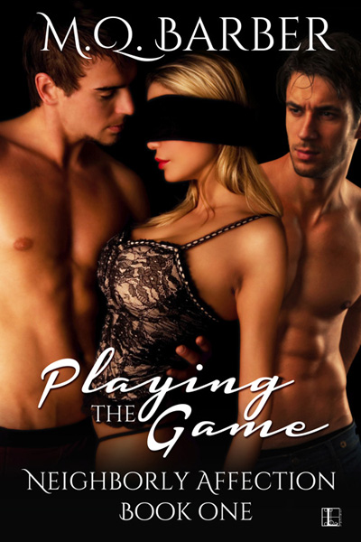Book cover for Playing the Game (Neighborly Affection #1) by M.Q. Barber. A USA Today bestseller. Cover by Renee Rocco, Lyrical Press.