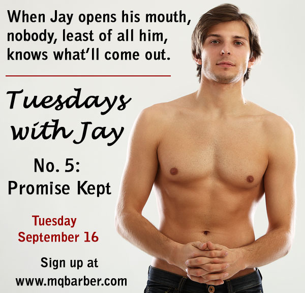Tuesdays with Jay No. 5: Promise Kept teaser image of shirtless Jay