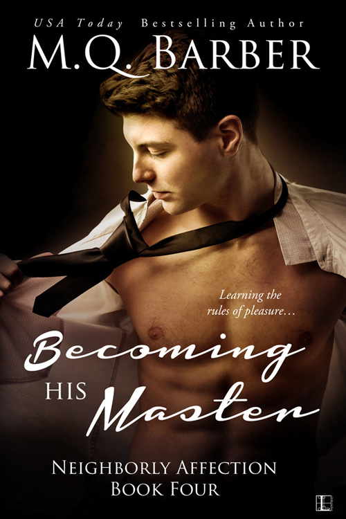 Becoming His Master: Neighborly Affection #4 by MQ Barber