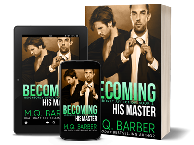Becoming His Master: Neighborly Affection Book 4 by M.Q. Barber
