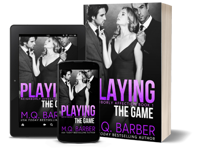 Playing the Game: Neighborly Affection Book 1 by M.Q. Barber