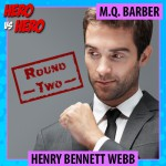 Henry Bennett Webb, Round Two, Kensington Ultimate Hero competition