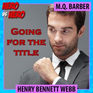 Kensington Ultimate Hero competition: Henry Webb, title match