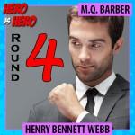 Kensington Hero Vs. Hero -- Henry Webb, Round Four