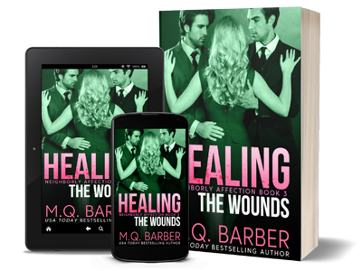 Healing the Wounds: Neighborly Affection Book 3 by M.Q. Barber