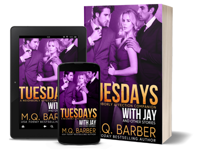 Tuesdays with Jay and Other Stories: A Neighborly Affection Companion by M.Q. Barber